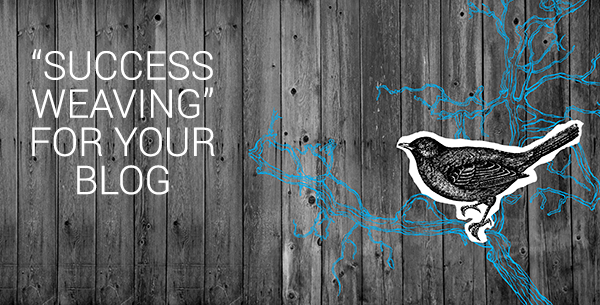 Success Weaving for your blog