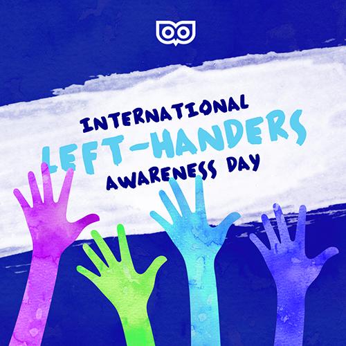 August 13 - International Left Hand Awareness Day