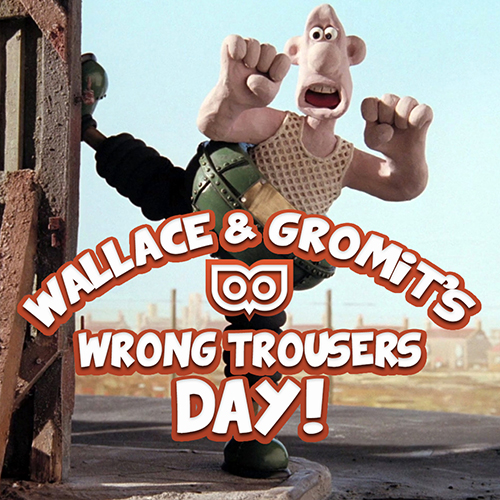 June 30 - Wrong Trousers Day