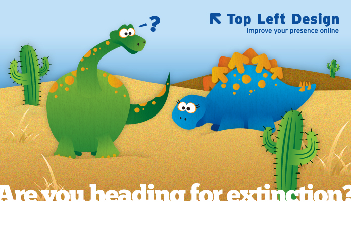 Top Left Design April 2012 News - Are You Heading For Extinction