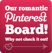 Take a look at our romantic Pinterest board