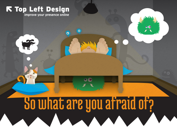 So what are you afraid of?
