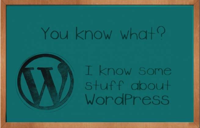 I know some stuff about WordPress