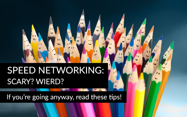 Speednetworking tips - even if it's scary and weird!