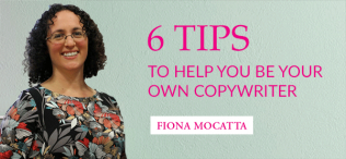 6 tips to help you be your own copywriter - from Fiona Mocatta