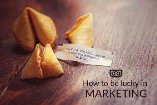 How to be lucky in marketing!