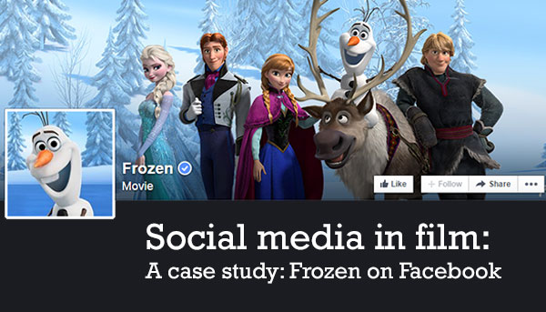 Social media in film - case study - Frozen on Facebook