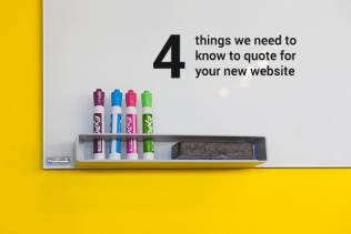4 things we need to know to quote for your new website
