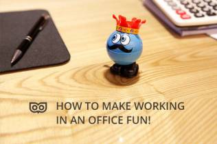 How to make working in an office fun!