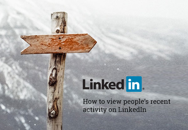 How to view recent activity on LinkedIn