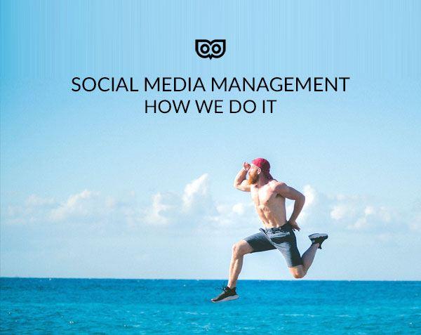 Social Media Management - how we do it