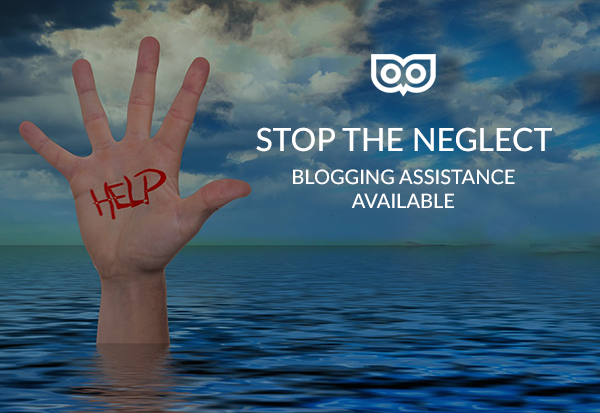 Stop the neglect - blogging assistance available