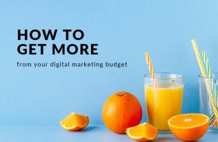 How to get more from your digital marketing budget