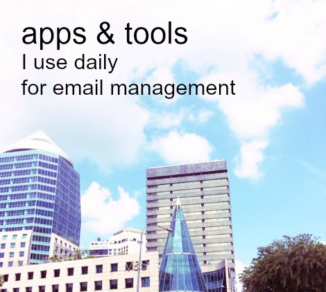 Apps and tools I use every day for email management