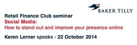 Baker Tilly - Retail Finance Club seminar - Social Media: How to stand out and improve your presence online - 22 October 2014