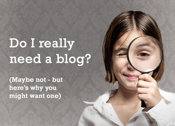 Do I really need a blog?