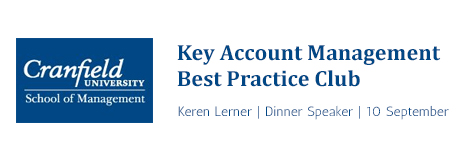 Keren Lerner is the dinner speaker at Cranfield KAM (Key Account Management) Best Practice Club on digital marketing, content marketing and social media.