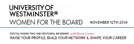 Keren Lerner is running a course on Social Media for Women for the Board on behalf of the University of Westminster.